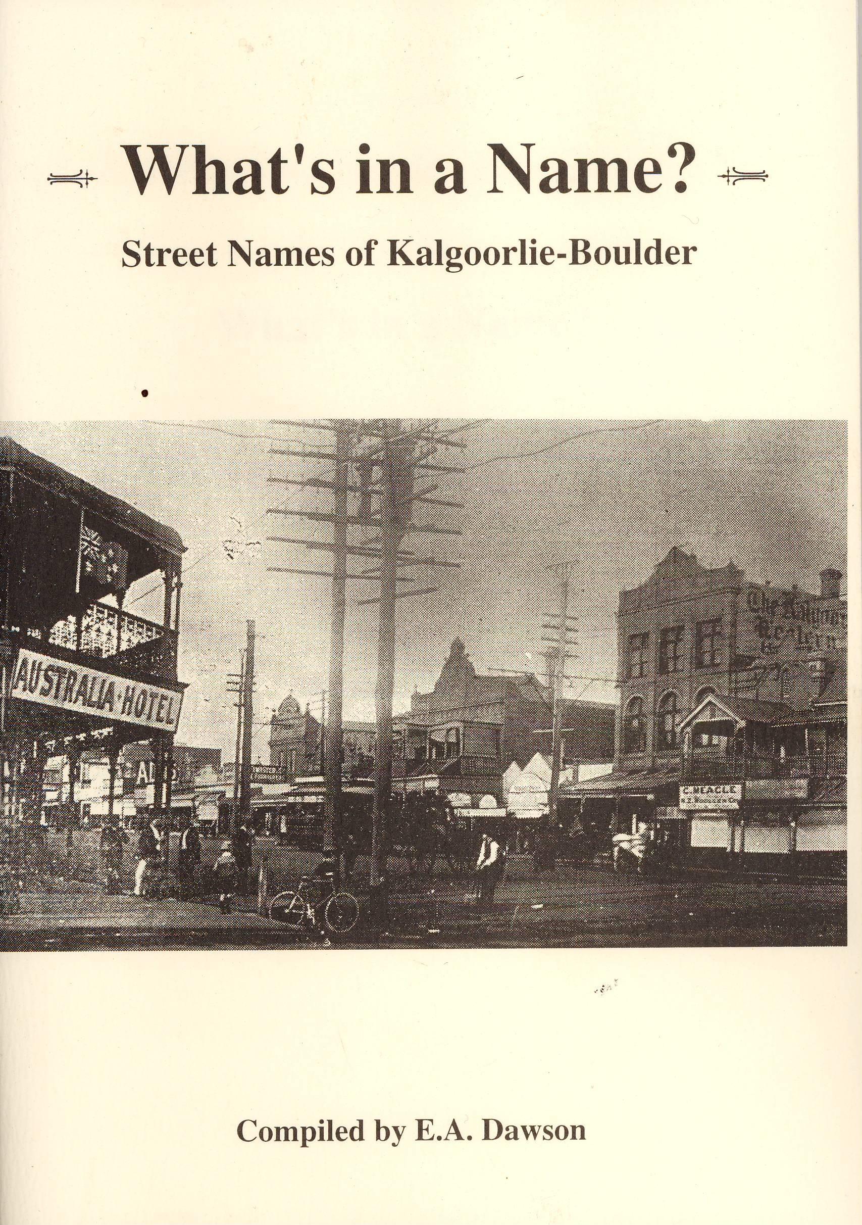 """Whats in a Name' Street Names of Kalgoorlie Boulder"