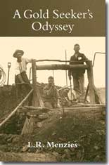 A Gold Seekers Odyssey by L R Menzies